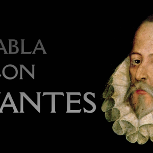 Habla con Cervantes